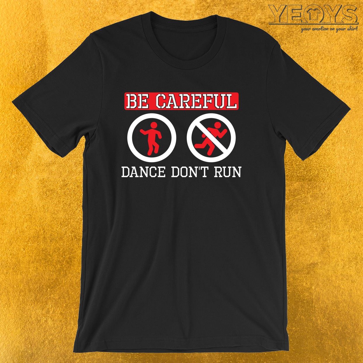Be Careful Dance Don't Run – Funny Dj Quotes Tee