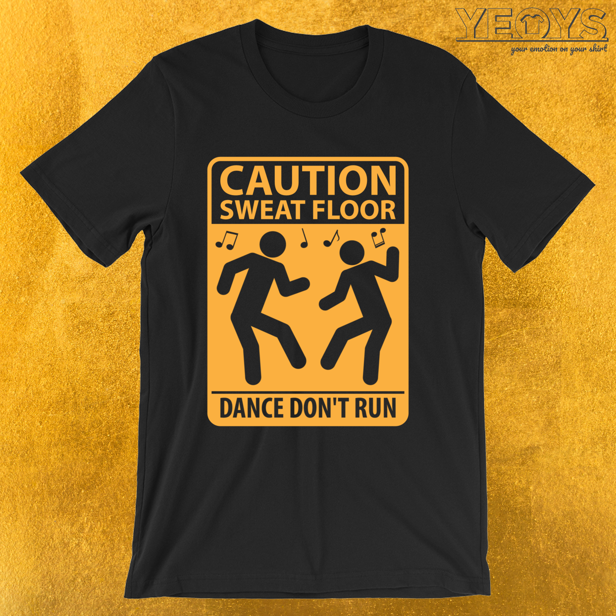 Caution Sweat Floor Dance Don't Run – Funny Dj Quotes Tee
