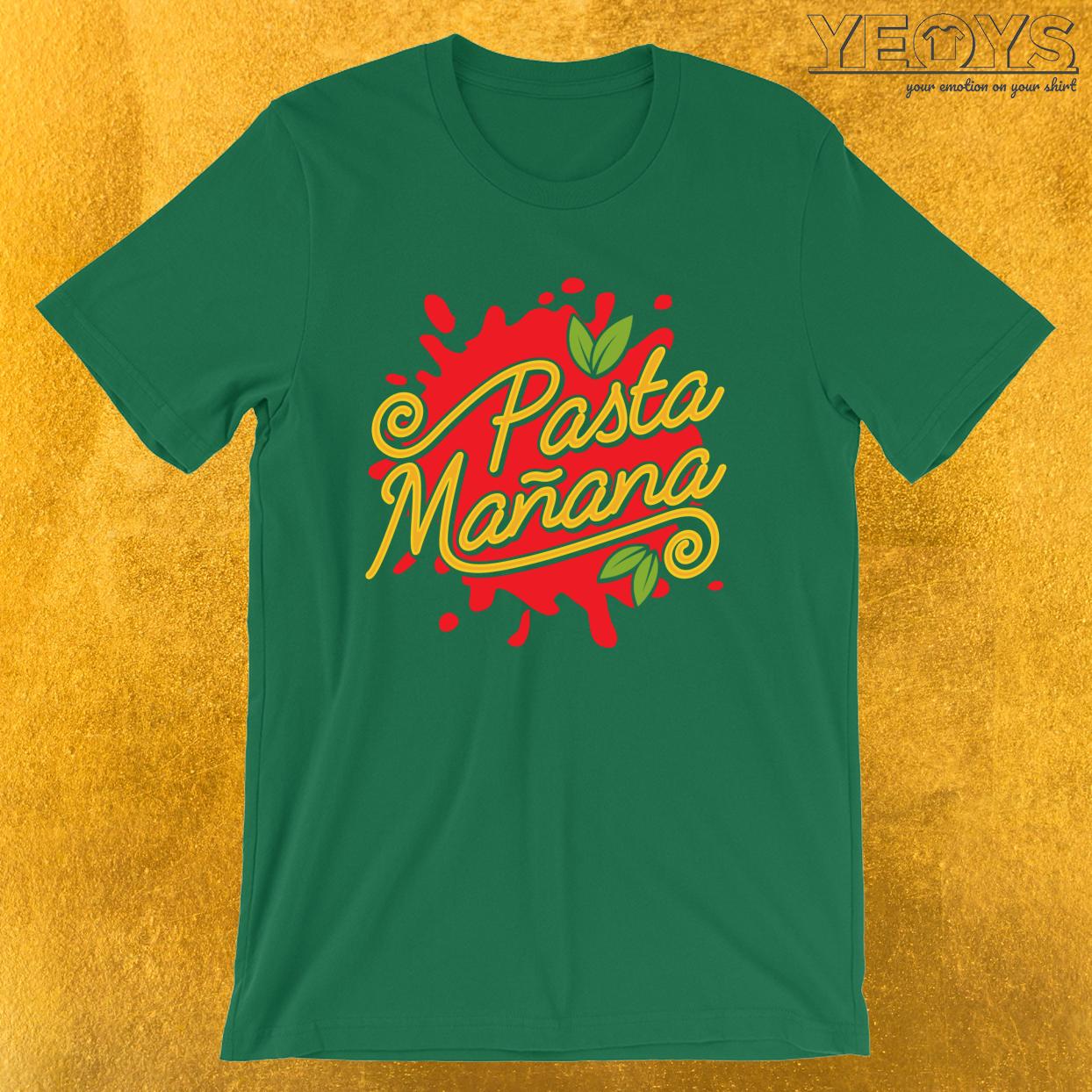 Pasta Mañana – Funny I Love Italian Pasta Tee