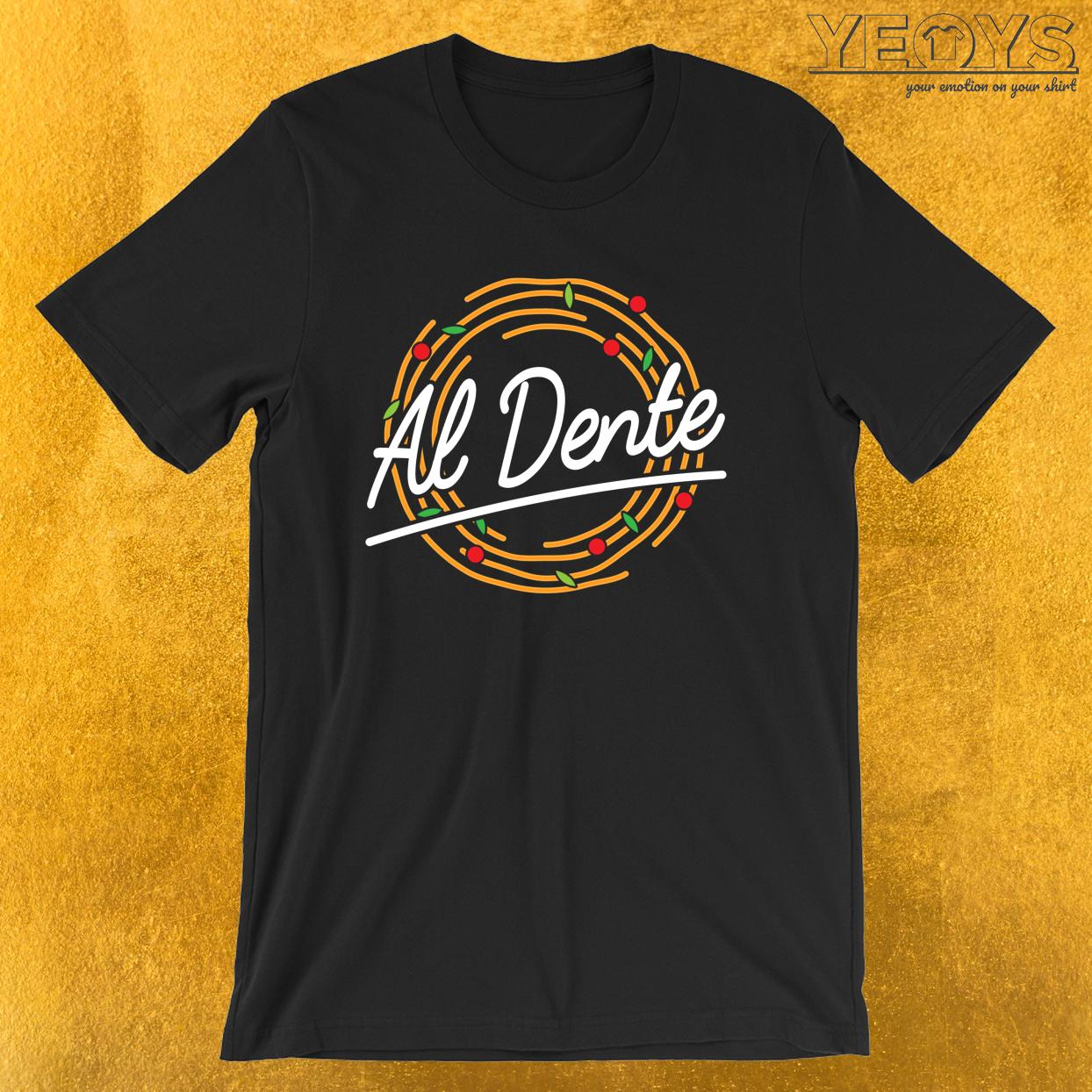 Al Dente – Funny I Love Italian Pasta Tee