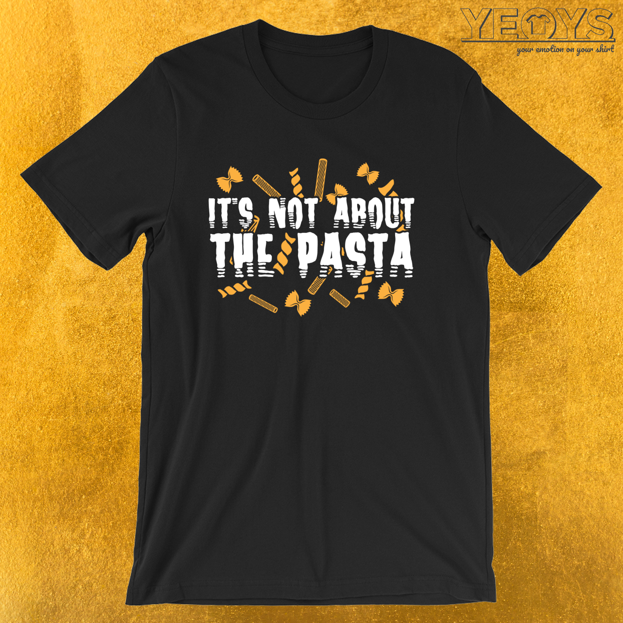 It's Not About The Pasta – Funny I Love Italian Pasta Tee