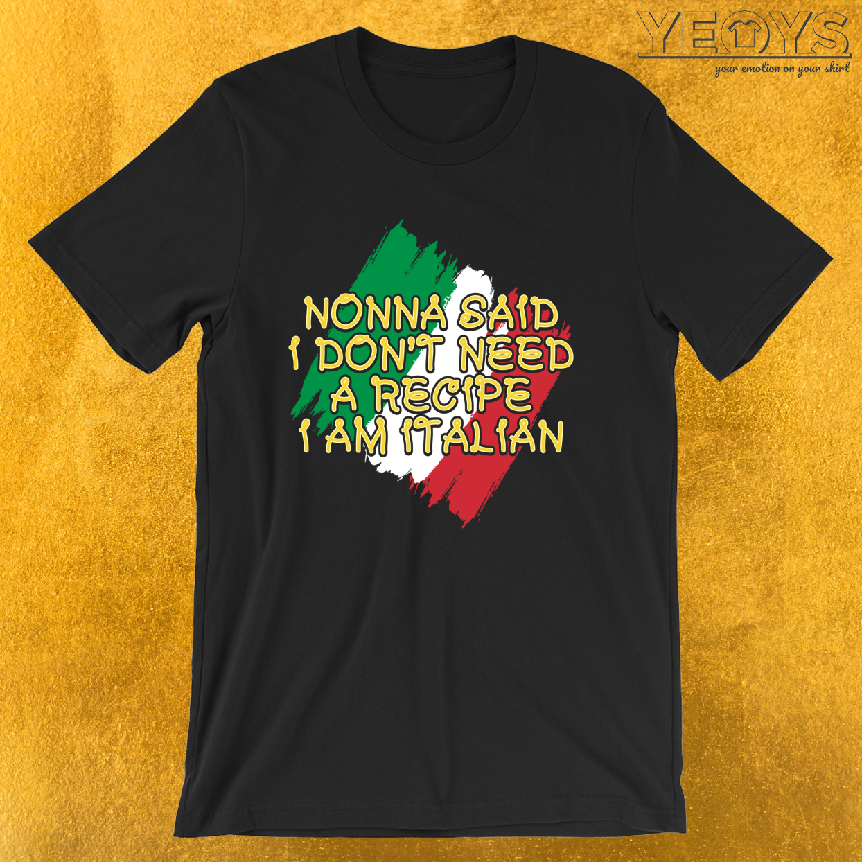 Nonna Said I Don't Need A Recipe I Am Italian – Funny I Love Italian Pasta Tee