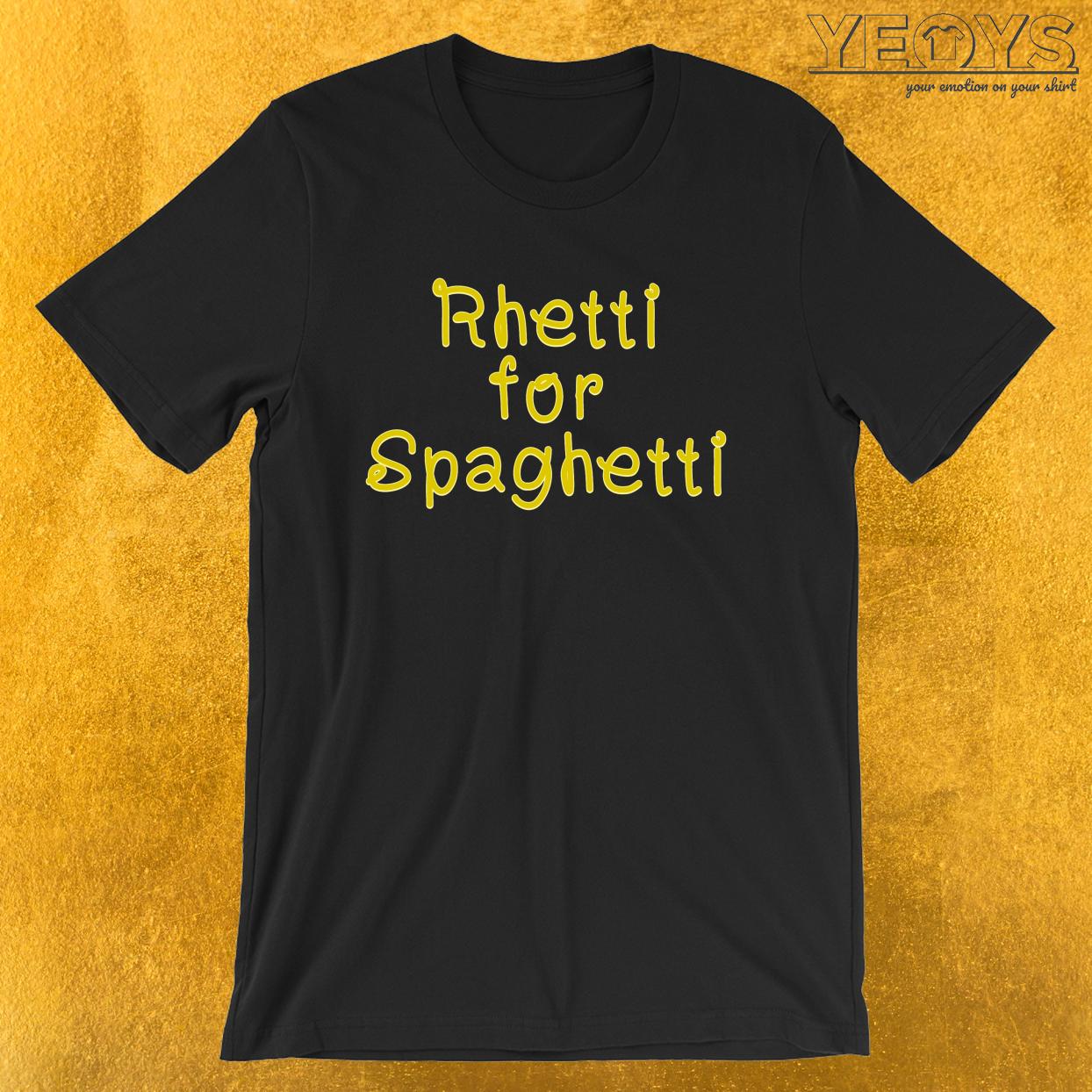 Rhetti For Spaghetti – Funny I Love Italian Pasta Tee