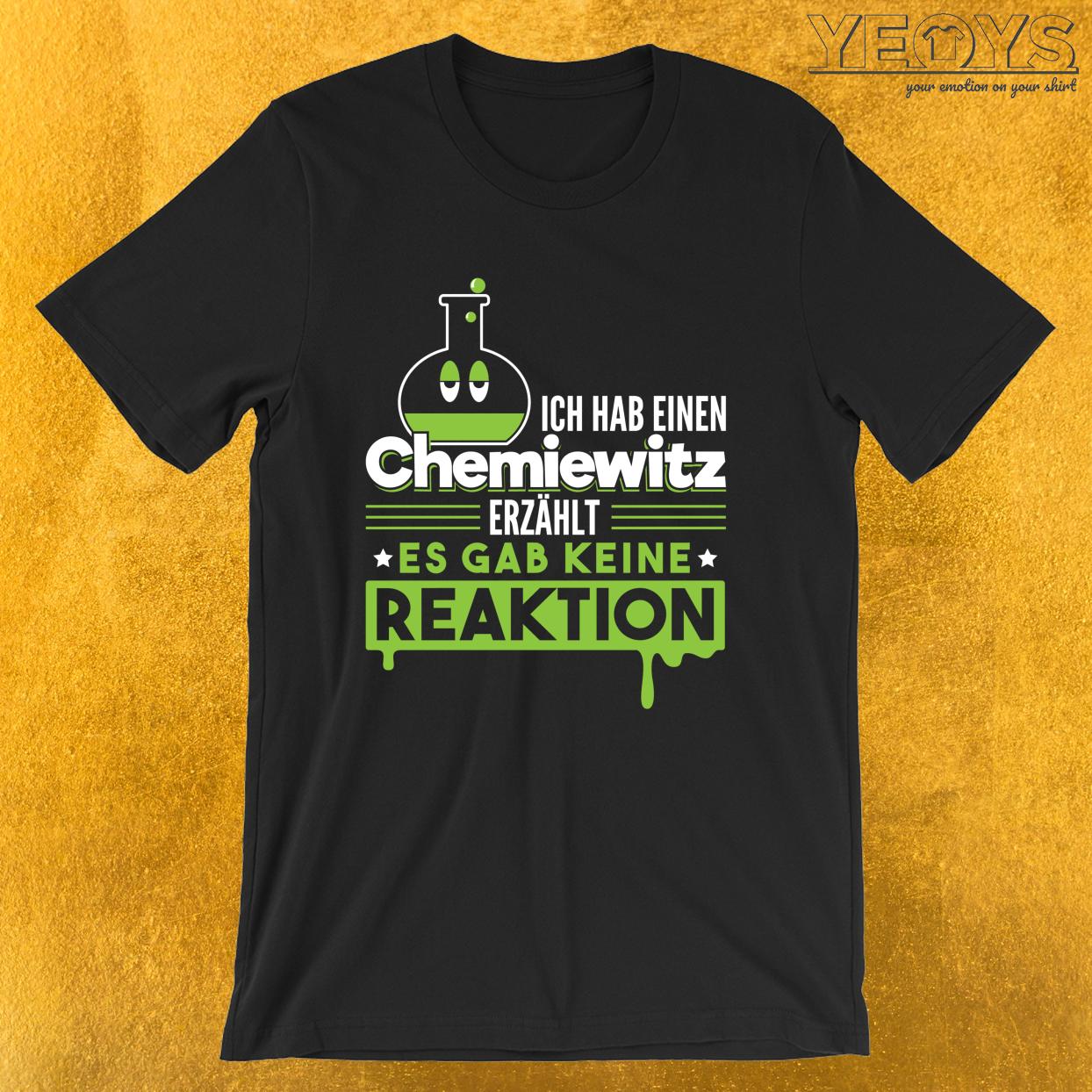 Ich Hab Einen Chemiewitz Erzählt Es Gab Keine Reaktion – Chemie Tee