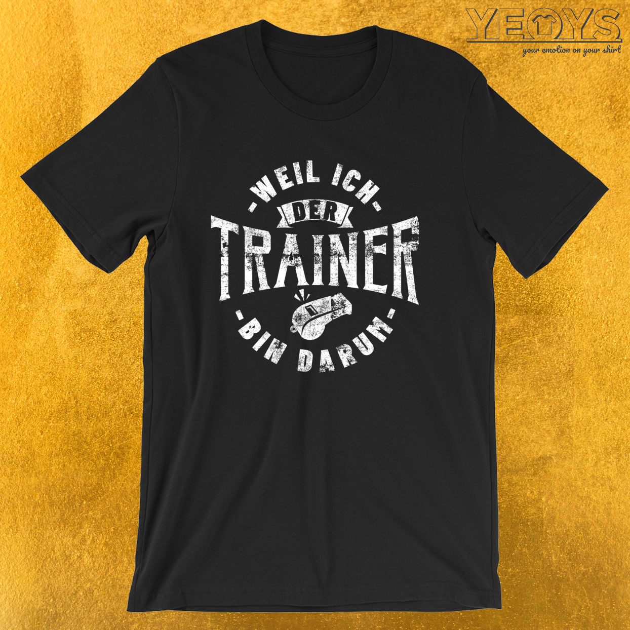 Weil Ich Der Trainer Bin Darum – Lustiges Trainer Tee