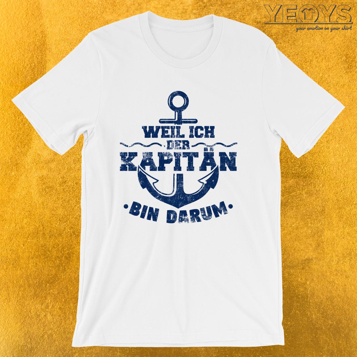 Weil Ich Der Kapitän Bin Darum – Segeln Tee