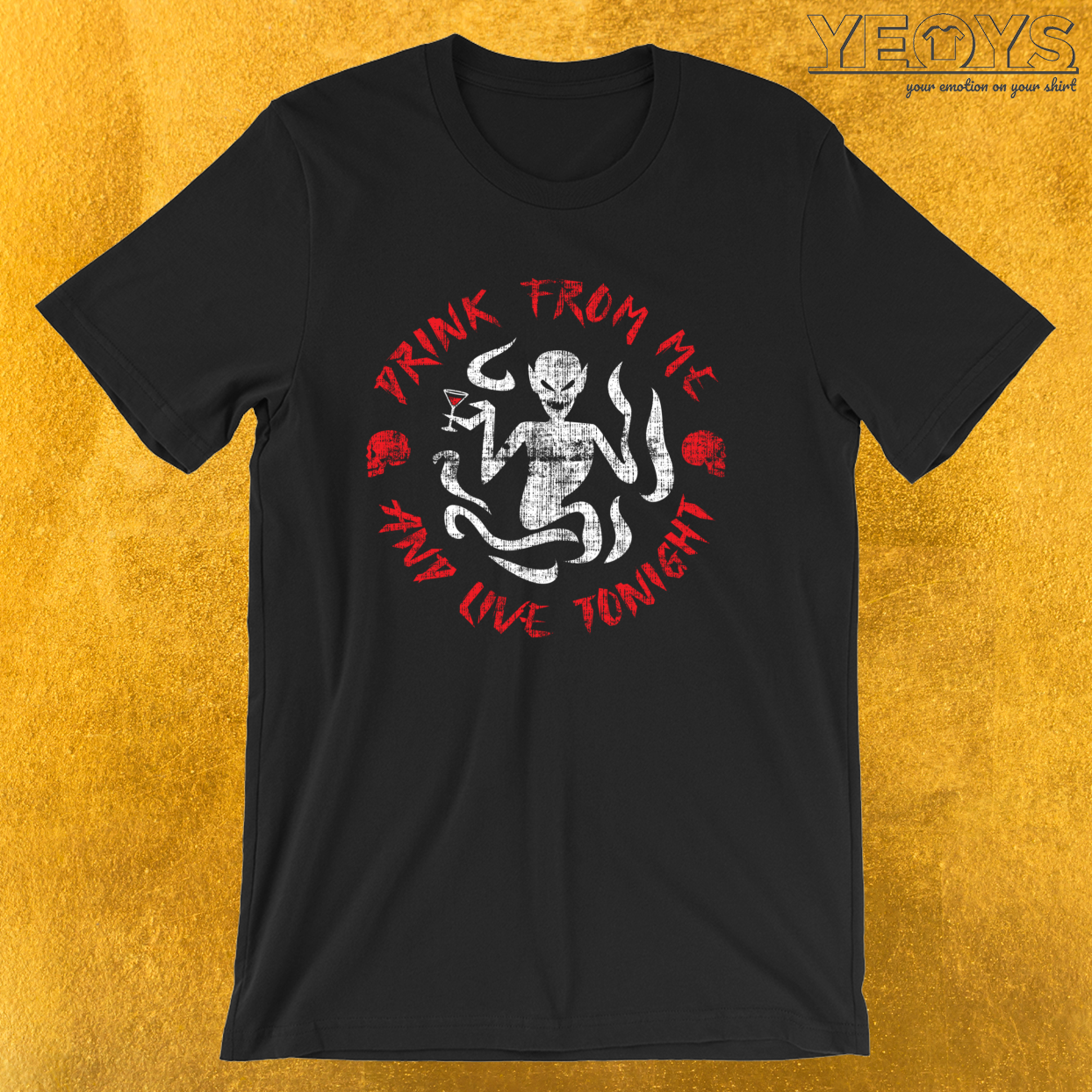 Drink From Me And Live Tonight – Funny Horror Movie Tee