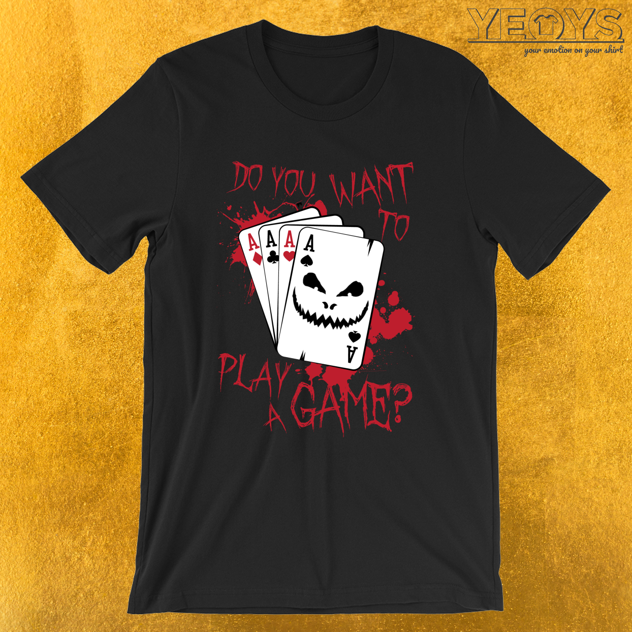 Do You Want To Play A Game Poker – Funny Horror Movie Tee