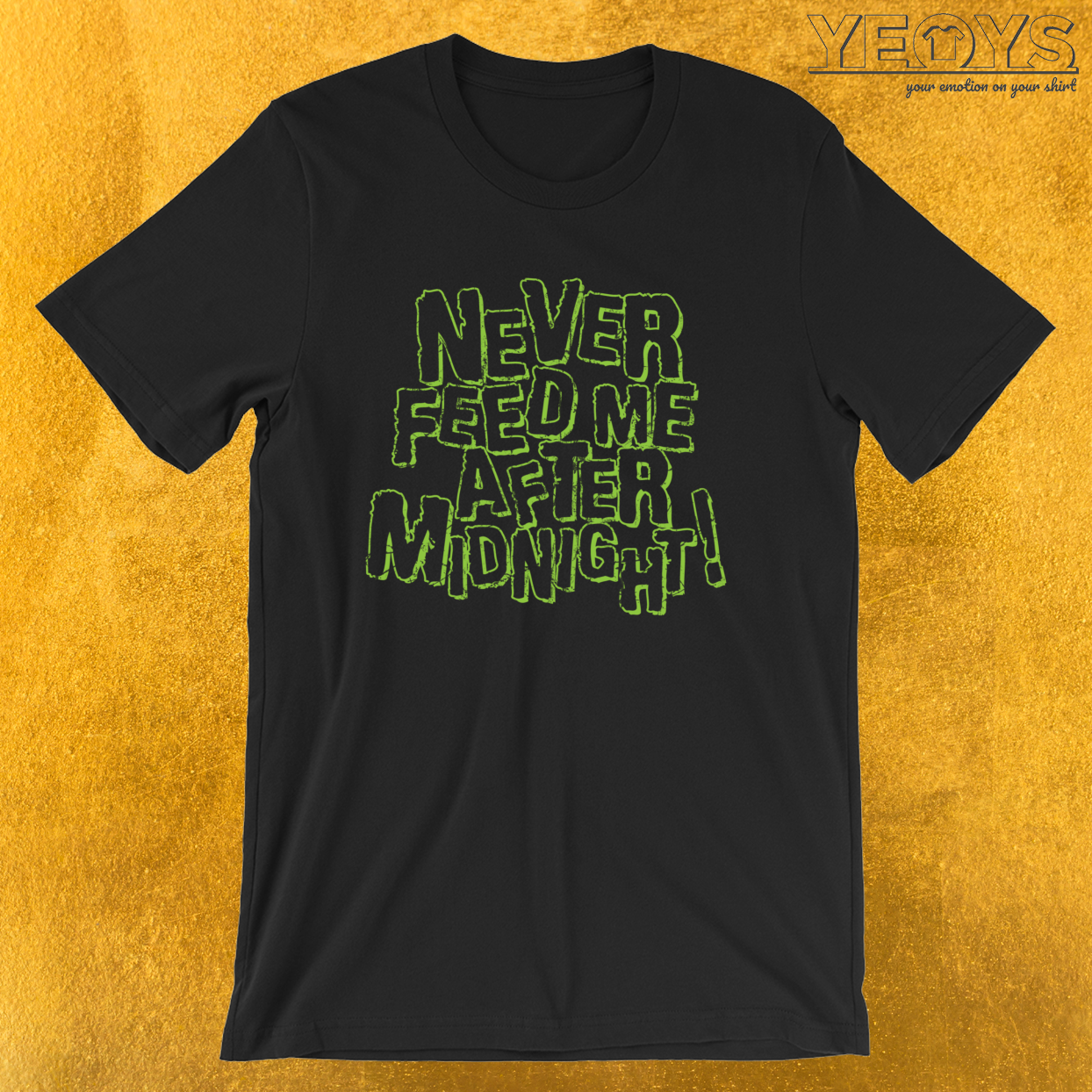 Never Feed Me After Midnight – Funny Horror Movie Tee
