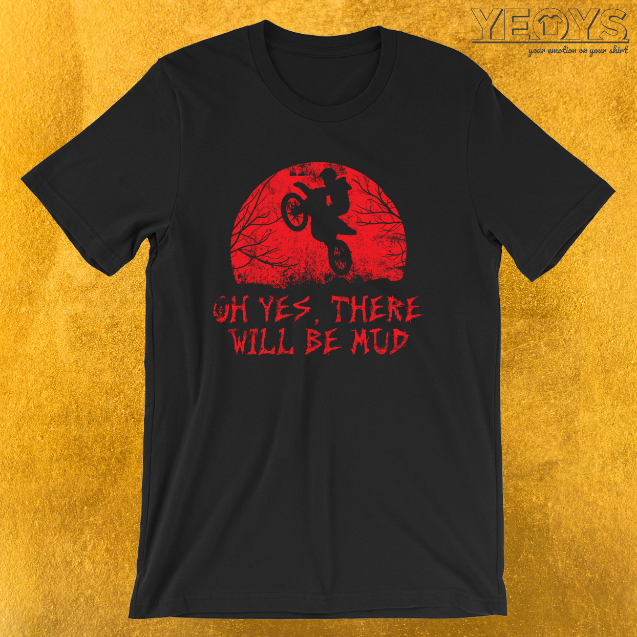 Oh Yes There Will Be Mud Dirtbike – Funny Horror Movie Tee