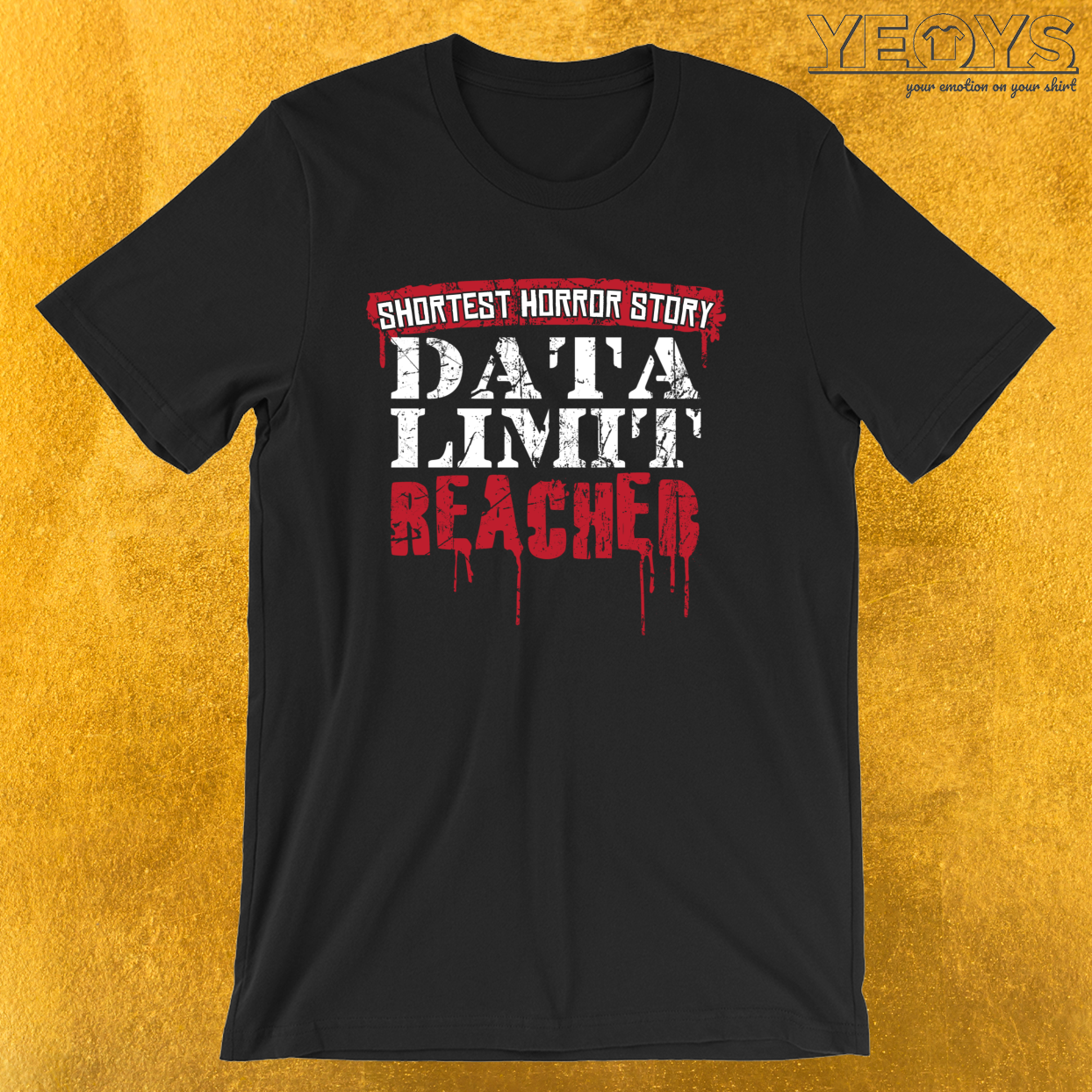 Shortest Horror Story Data Limit Reached – Funny Horror Movie Tee