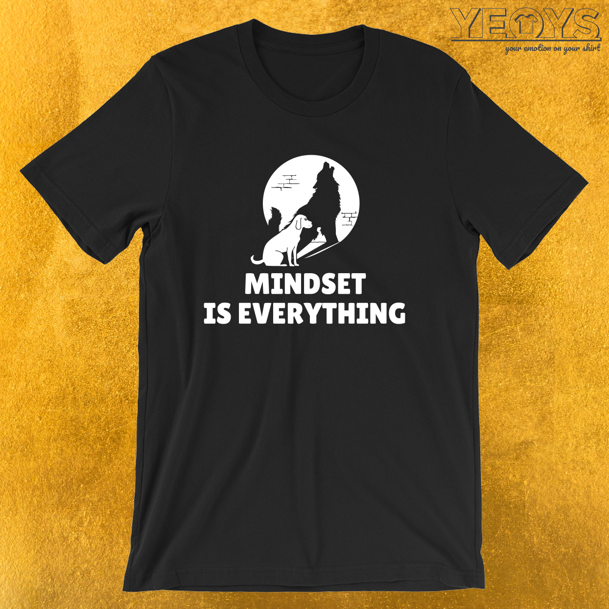 Mindset Is Everything Dog Wolf – Vision & Attitude Tee