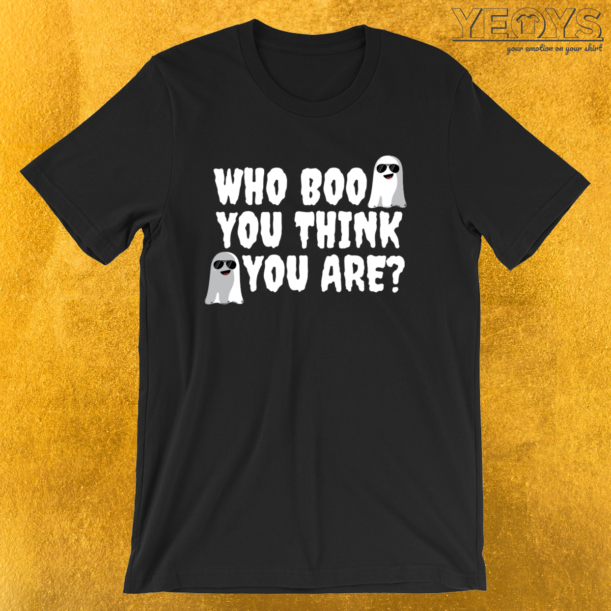 Who Boo You Think You Are – Creepy Bootiful Tee