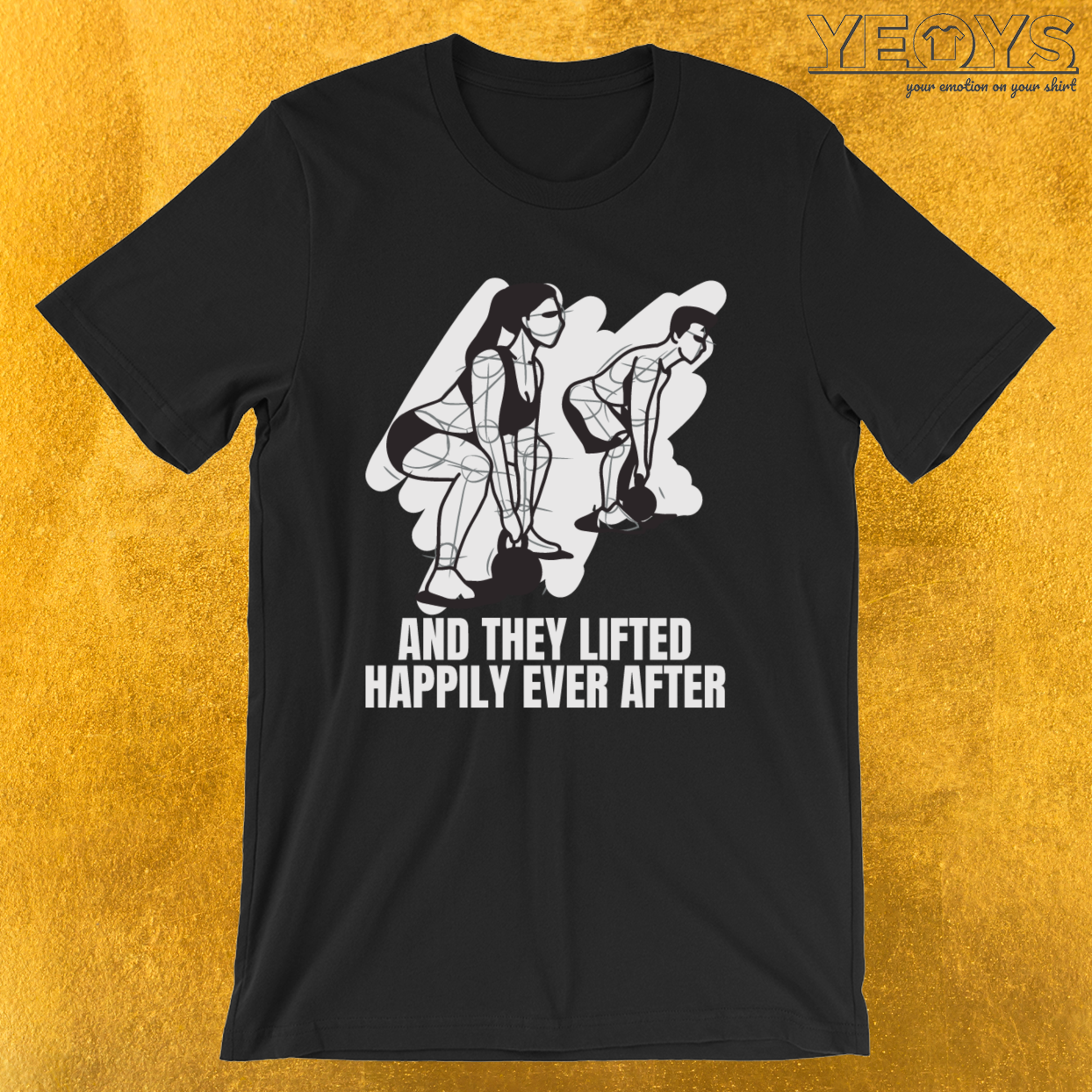 And They Lifted Happily Ever After – Gym Couple Tee