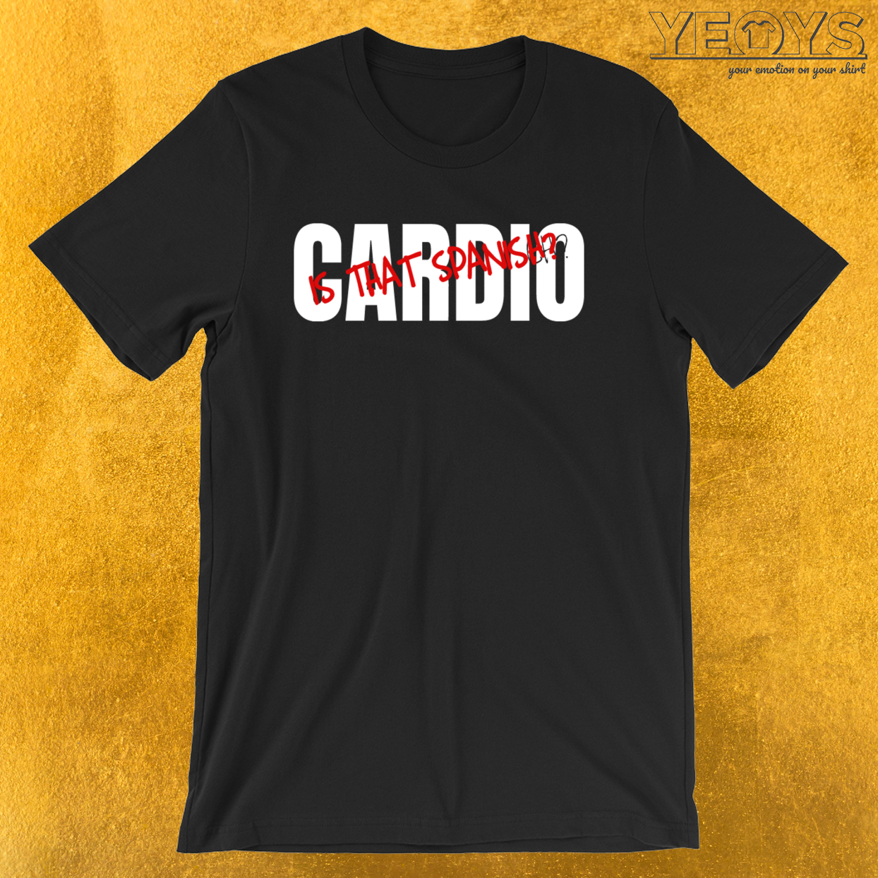 Cardio Is that Spanish – Cardio Tee