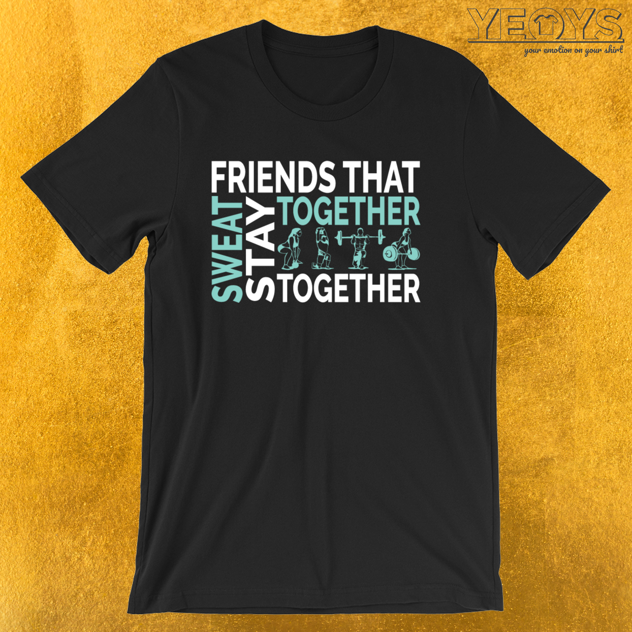Friends That Sweat Together Stay Together – Gym Couple Tee