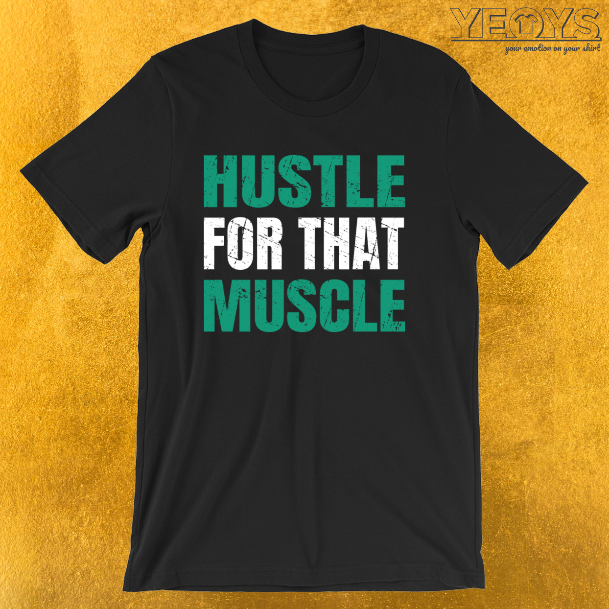 Hustle For That Muscle – Hustle Muscle Tee