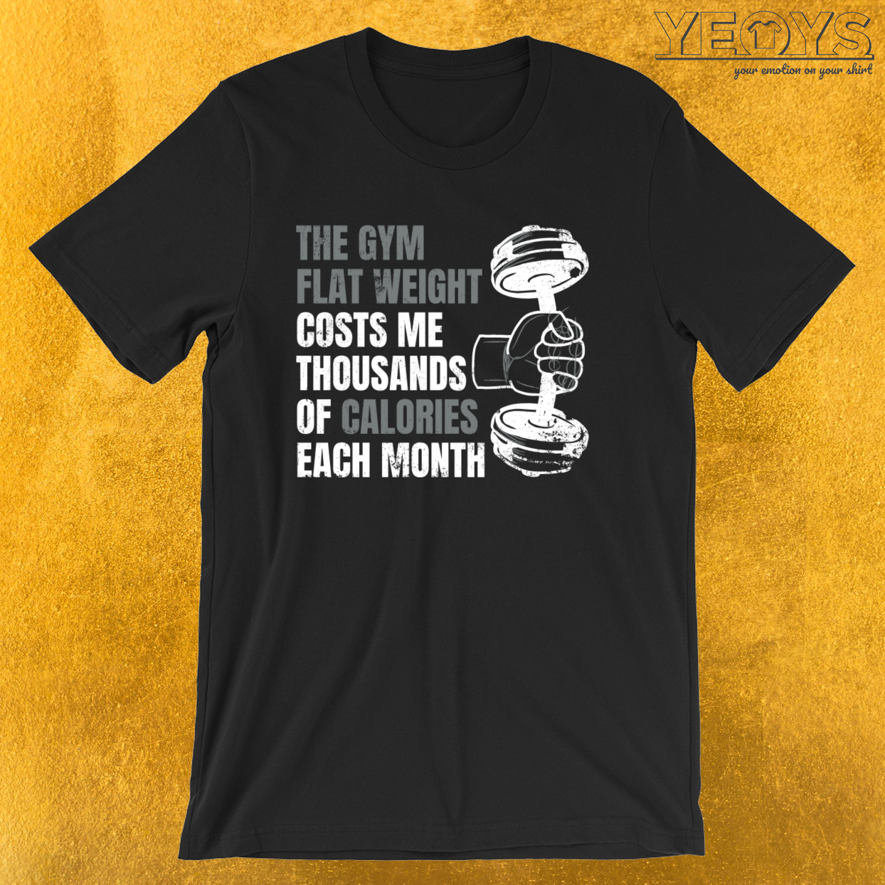 The Gym Flat Weight Costs Me Calories – Weightlifting Tee