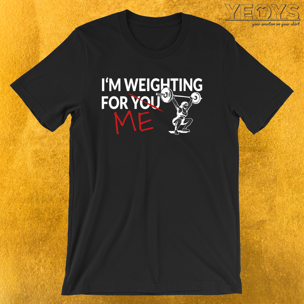 I Am Weighting For You Me – Weightlifting Tee