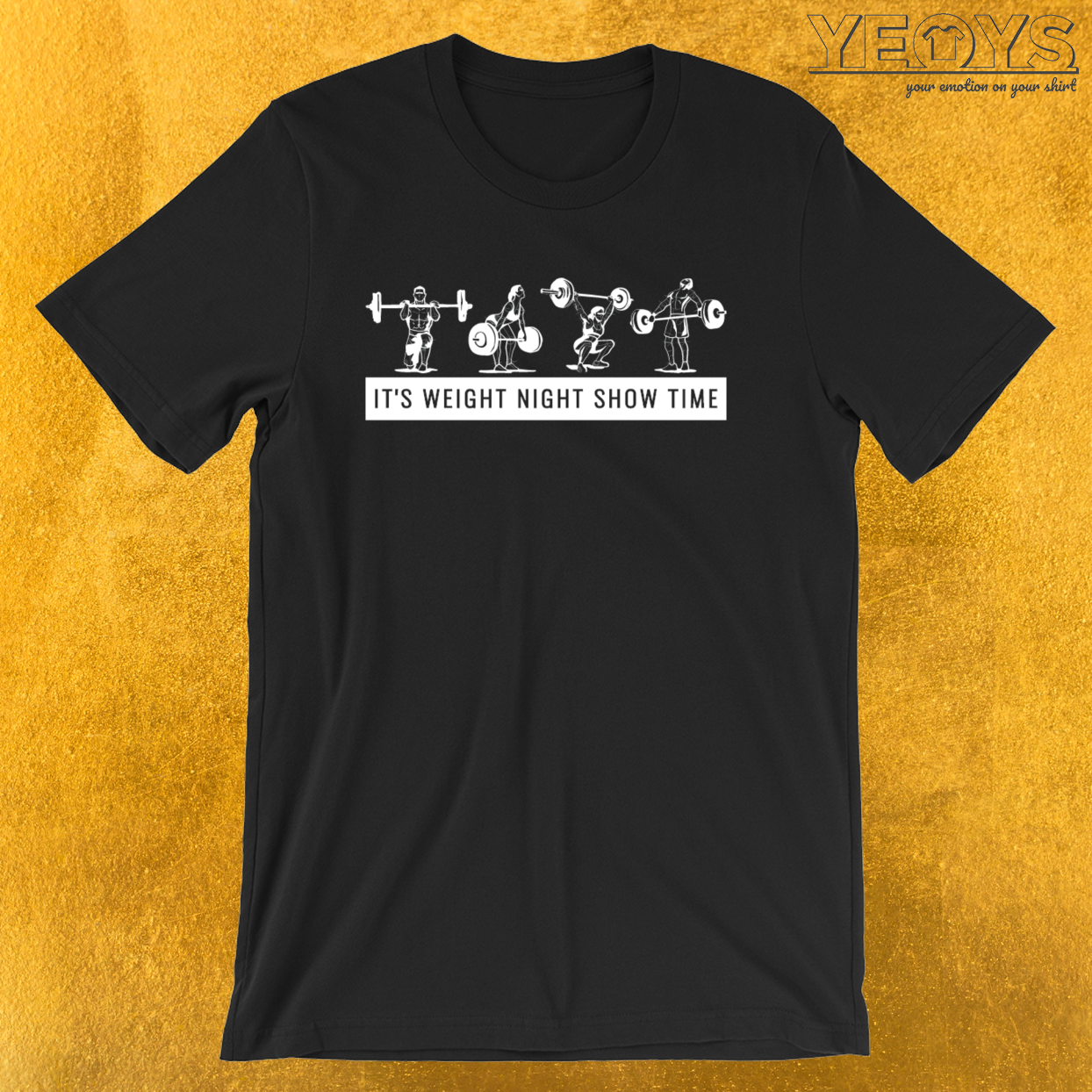 It's Weight Night Show Time – Weightlifting Tee