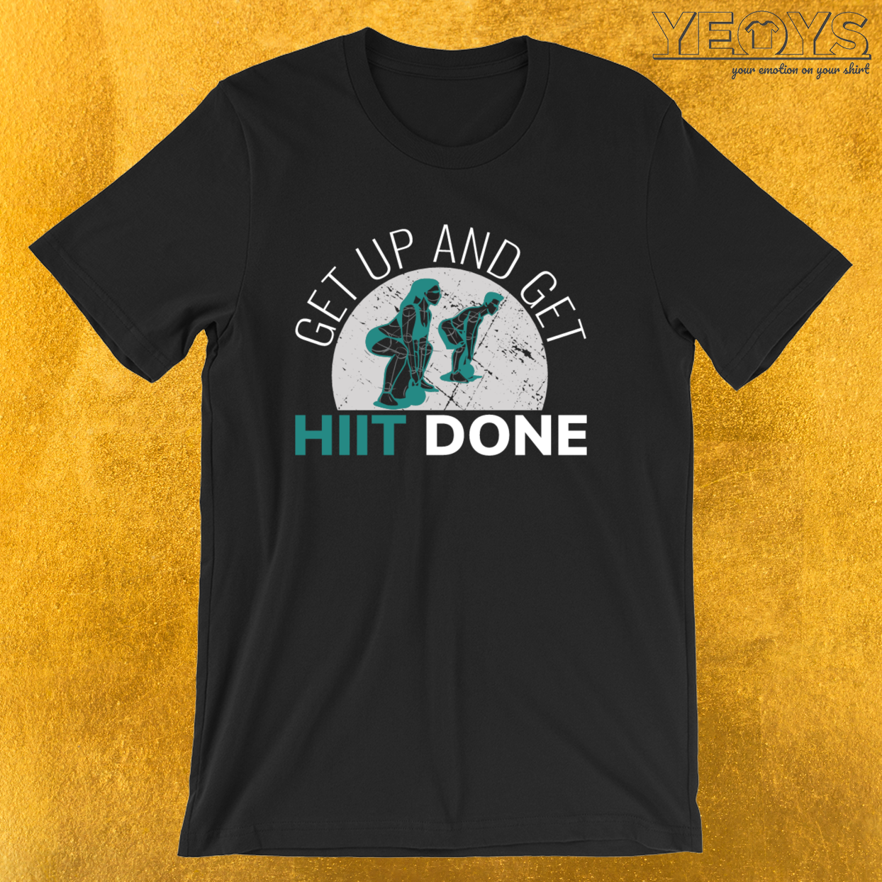 Get Up And Get Hiit Done – Hiit Cardio Tee