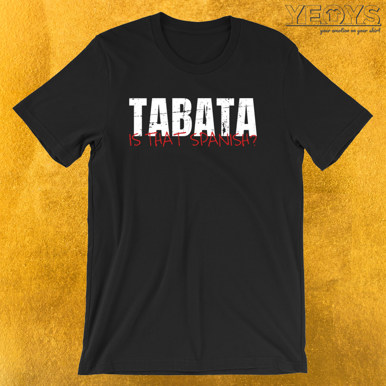 Tabata Is That Spanish – Tabata Tee