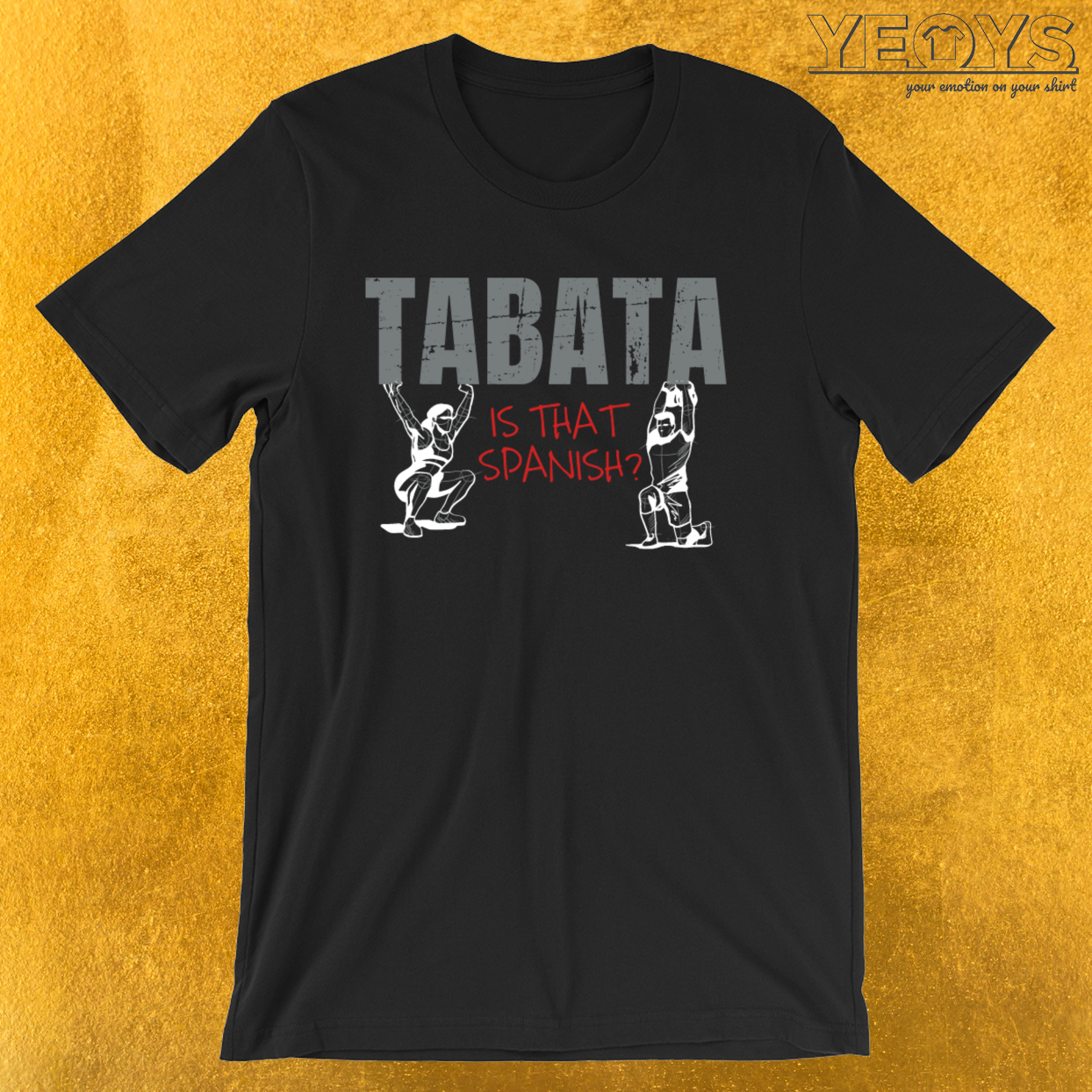Tabata Is That Spanish – Tabata Workout Tee