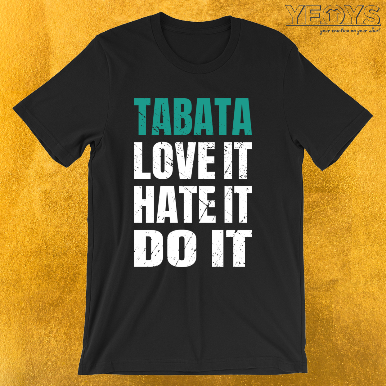 Tabata Love It Hate It Do It – Tabata Tee