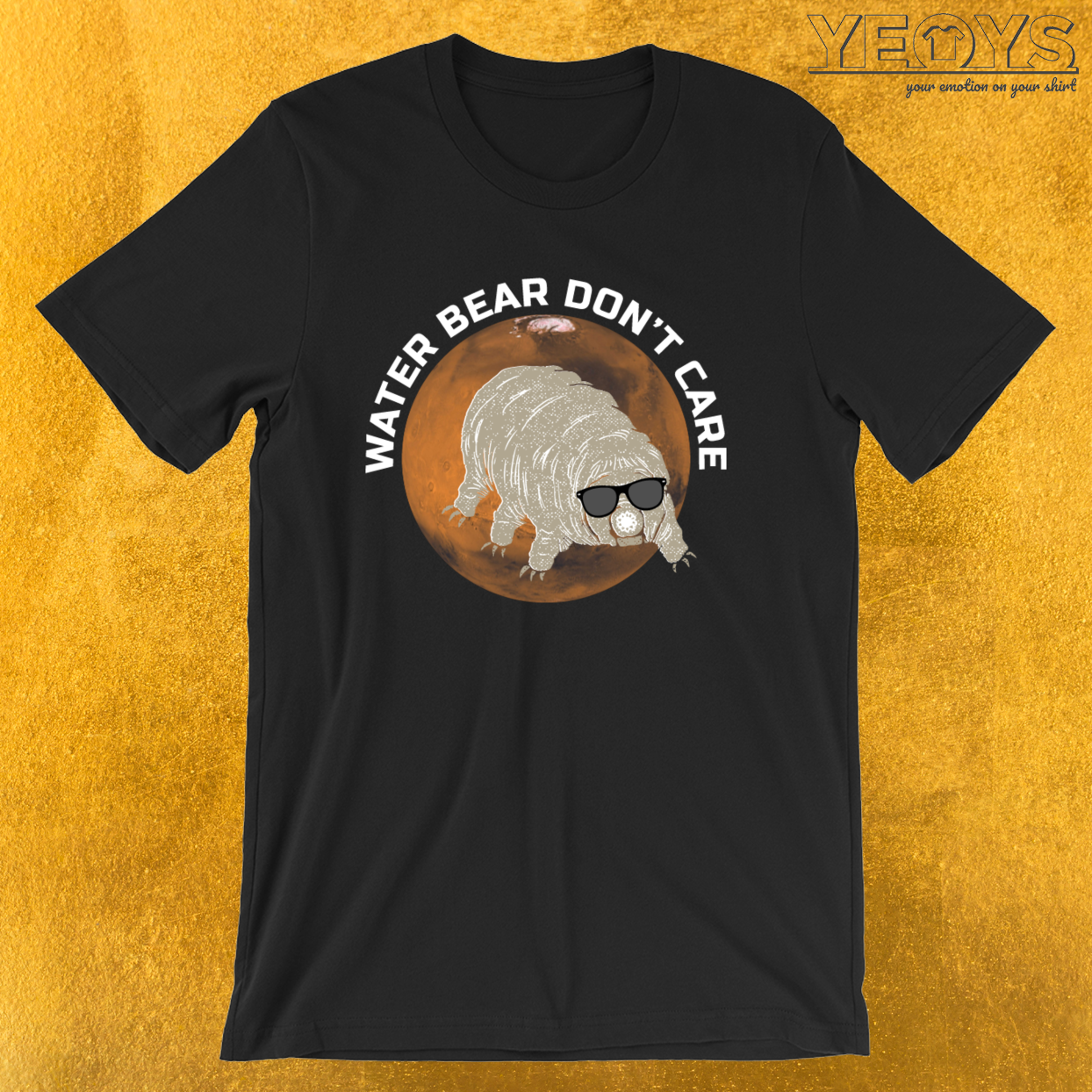 Funny Tardigrade Quote – Water Bear Don't Care Tee