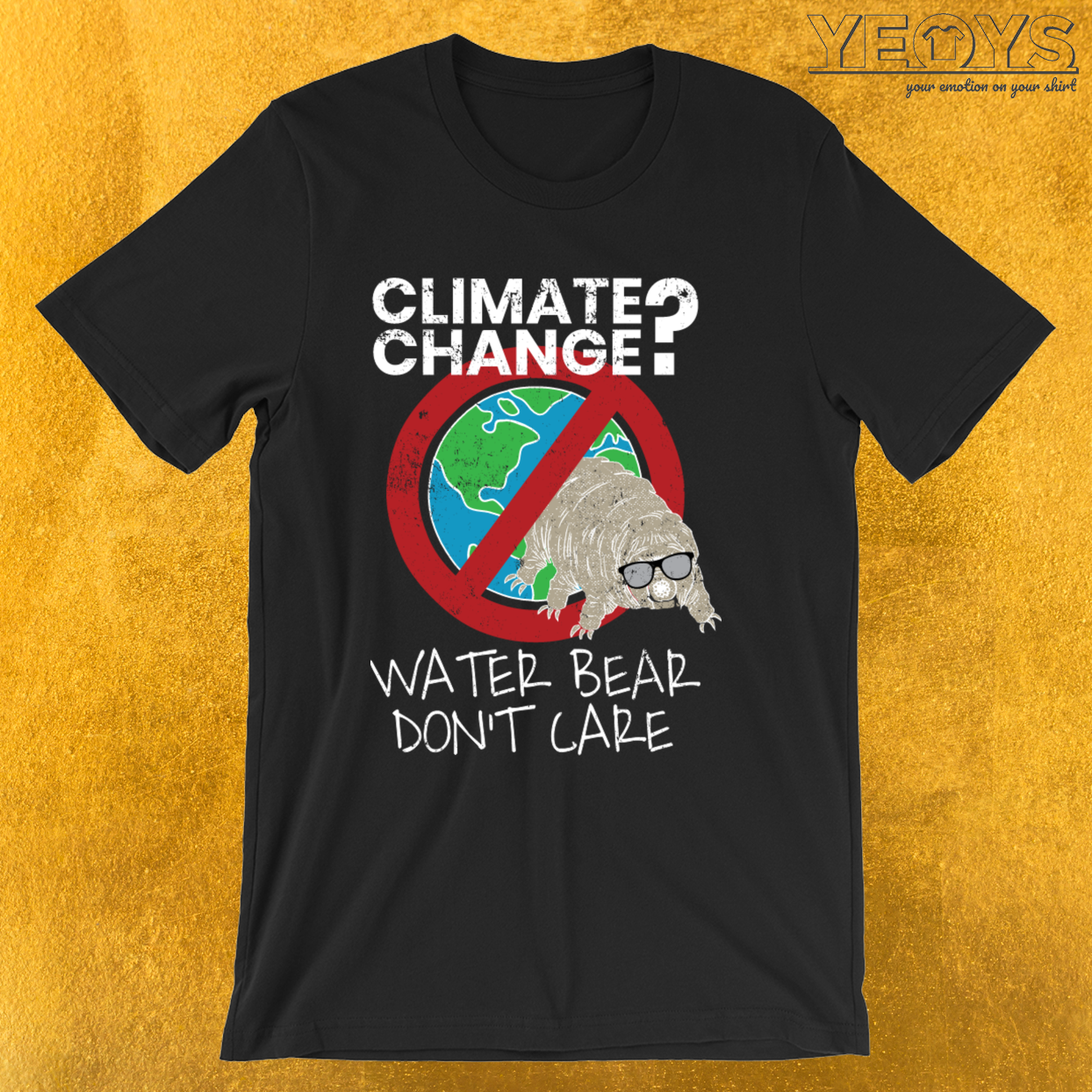 Tardigrade Quote – Climate Change Water Bear Don't Care Tee