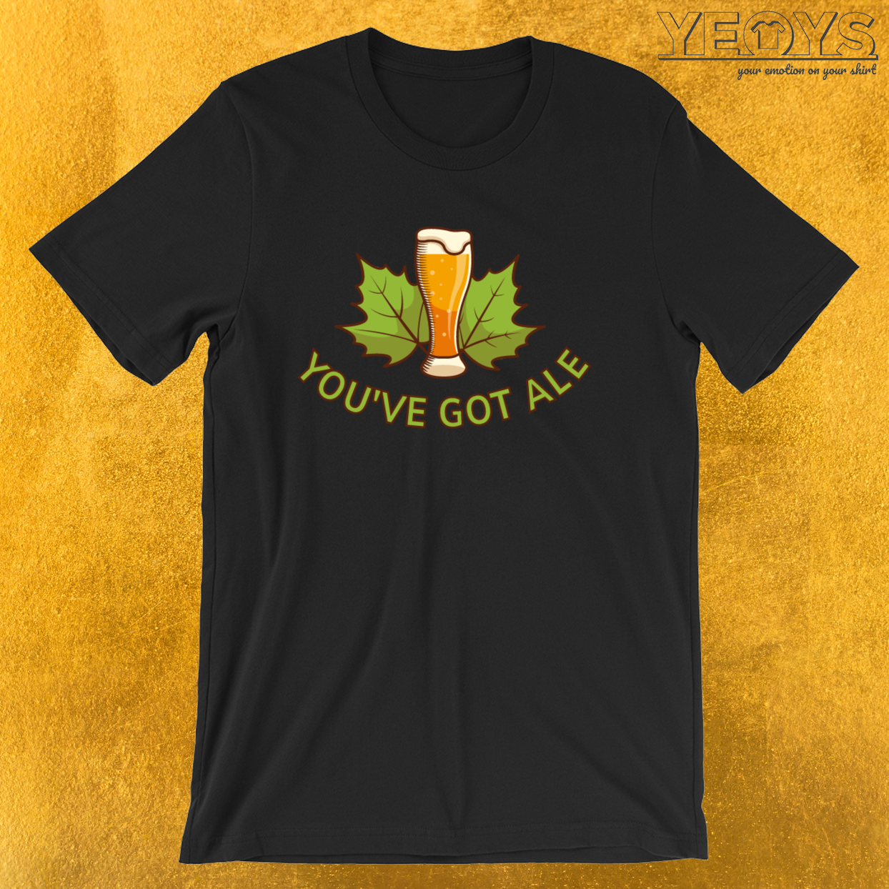 You've Got Ale – Pale Ale Tee