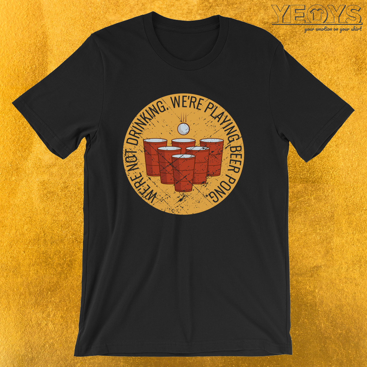 We're Not Drinking We're Playing Beer Pong – Funny Beer Pong Tee