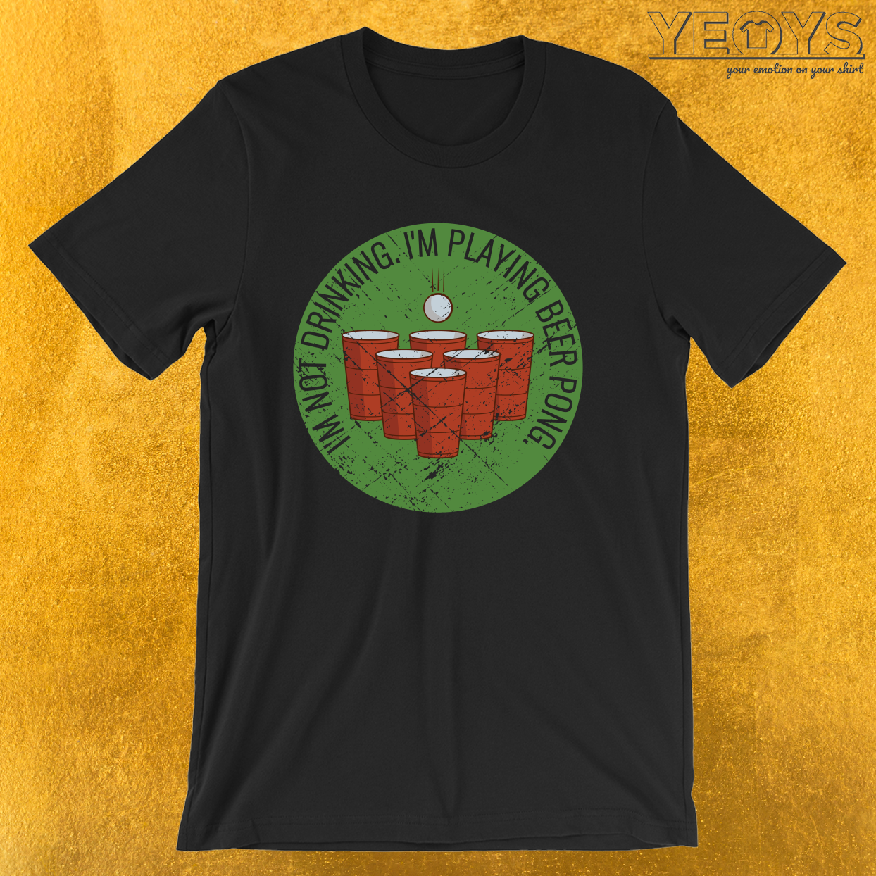 I'm Not Drinking I'm Playing Beer Pong – Funny Beer Pong Tee