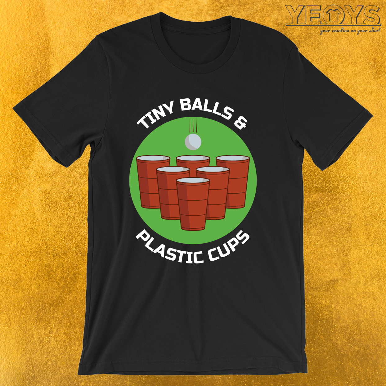Tiny Balls & Plastic Cups – Funny Beer Pong Tee