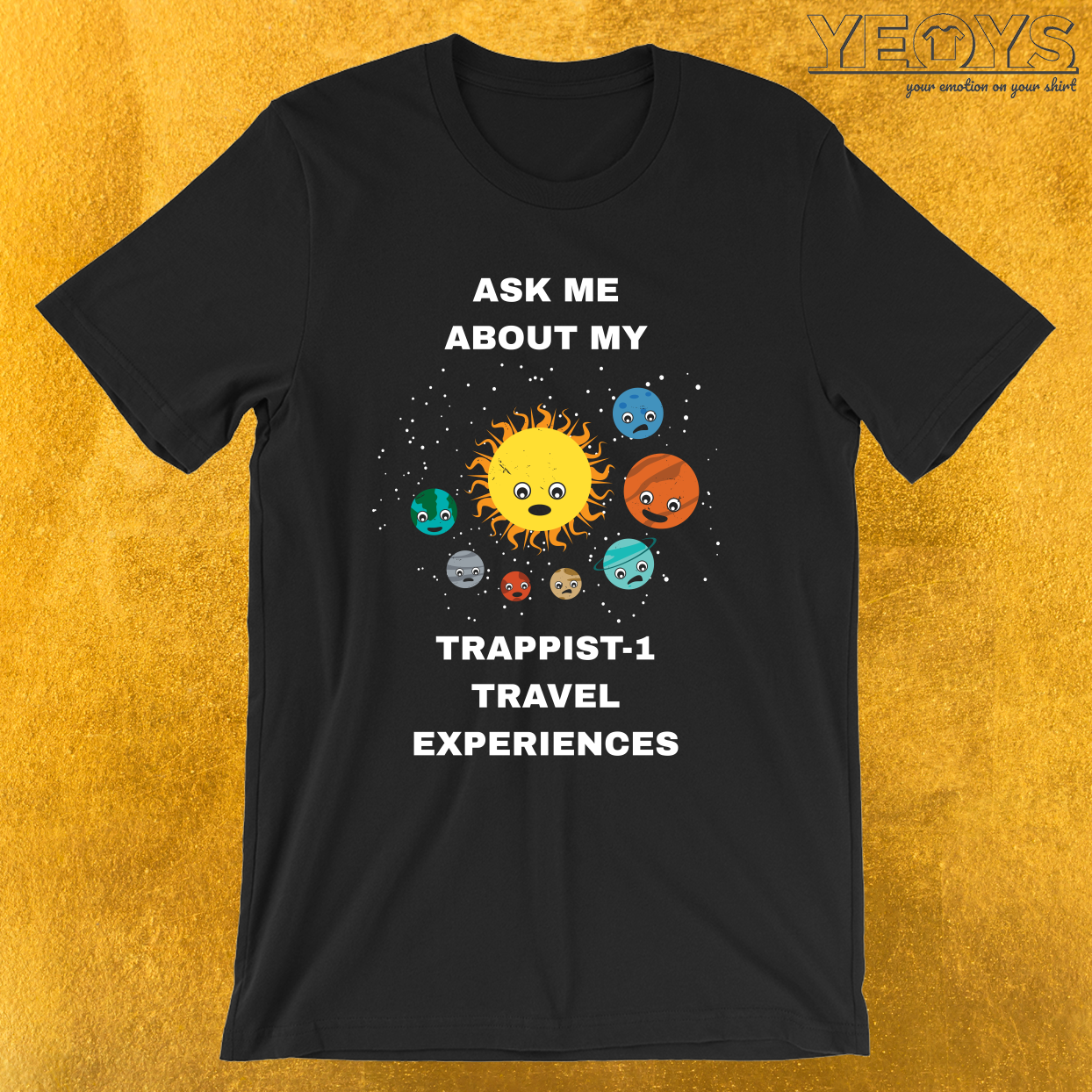 Ask Me About My Trappist-1 Experiences – Trappist Tee