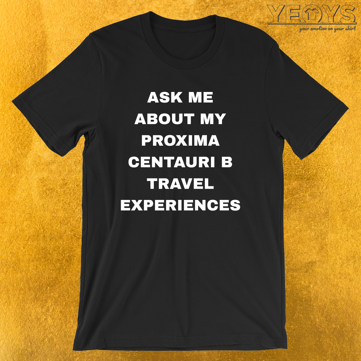 Ask Me About My Proxima Centauri B Experience – Exoplanet Tee