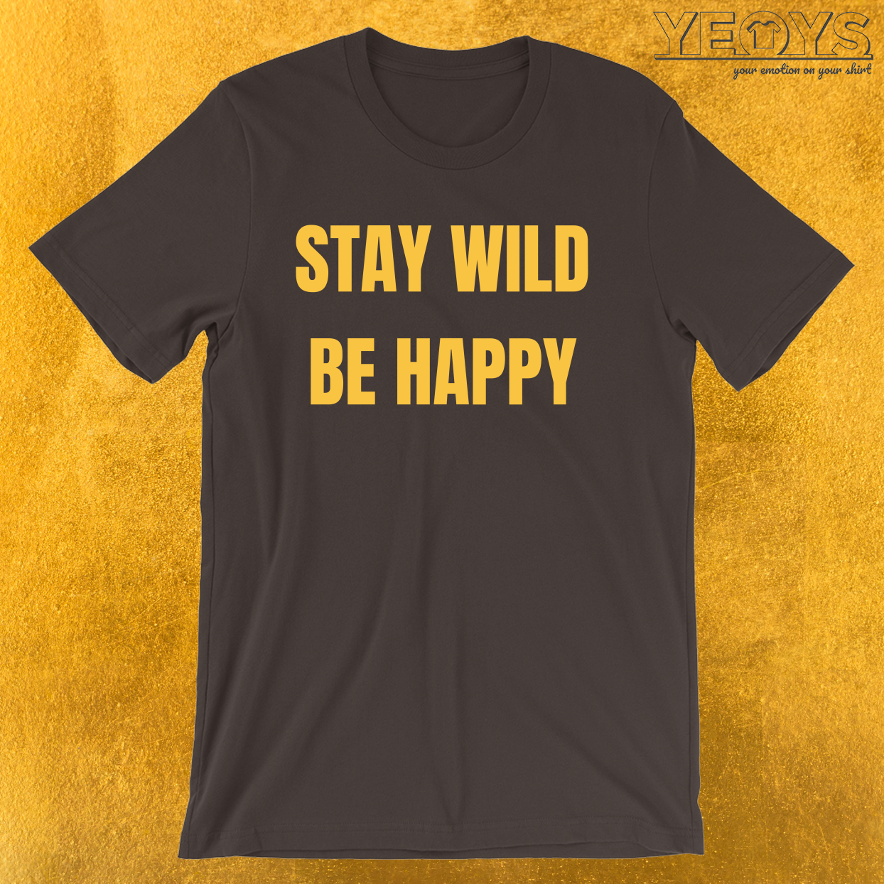 Stay Wild Be Happy – Funny Safari Explorer Tee