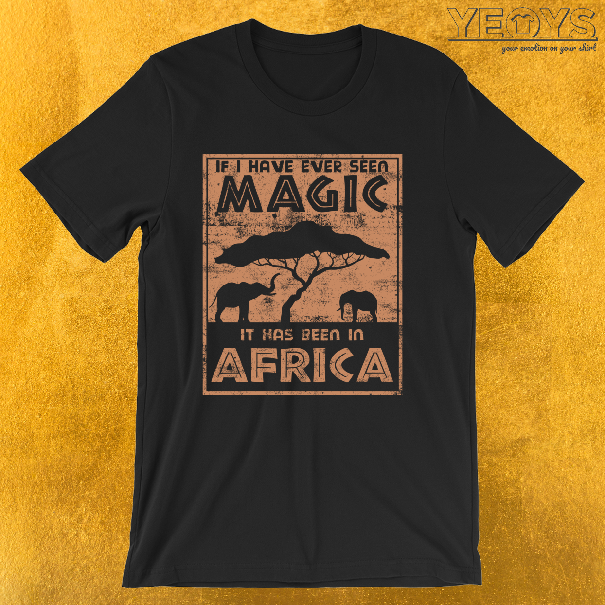 If I Have Ever Seen Magic In Africa – Cute Safari Tee