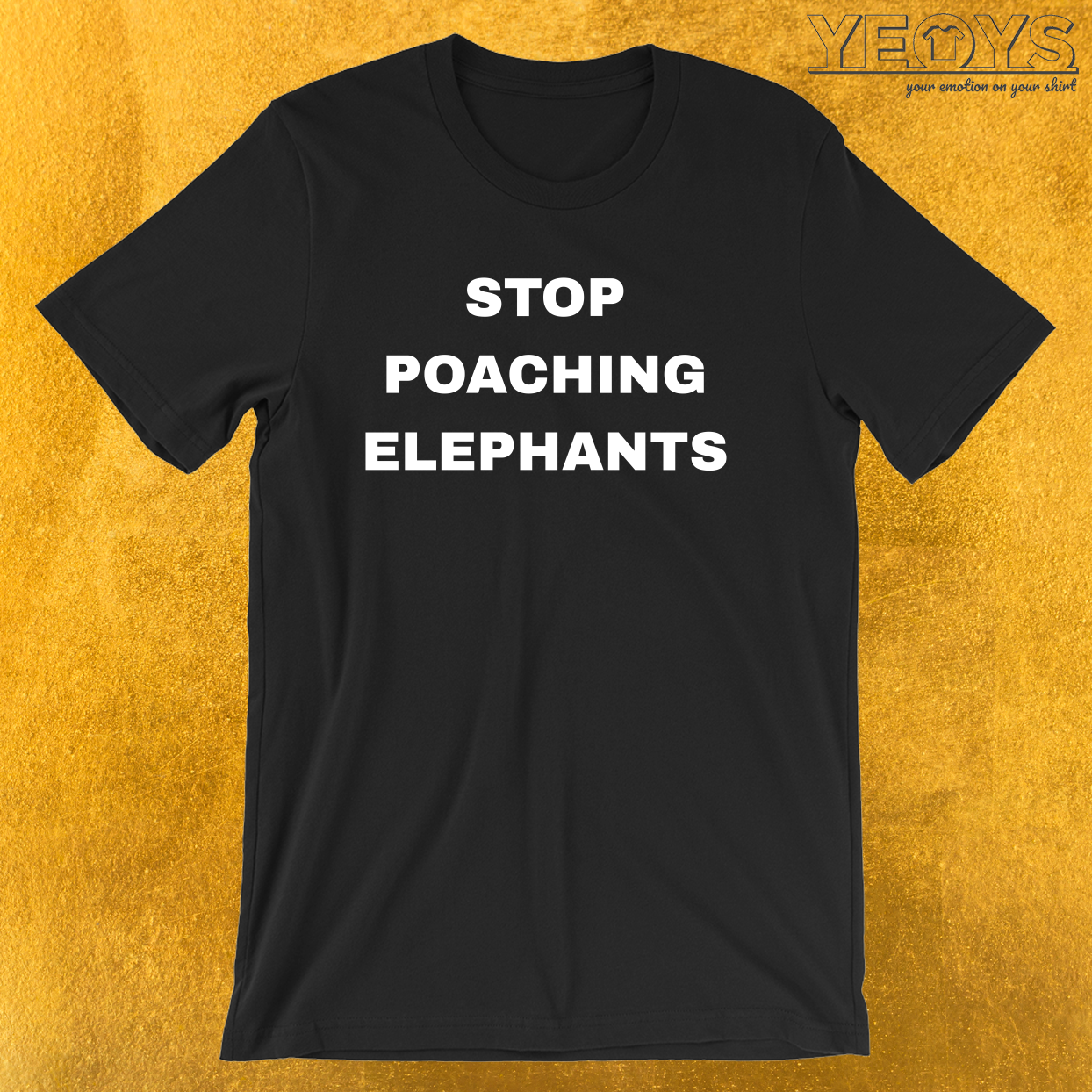 Stop Poaching Elephants – Stop Poaching Tee
