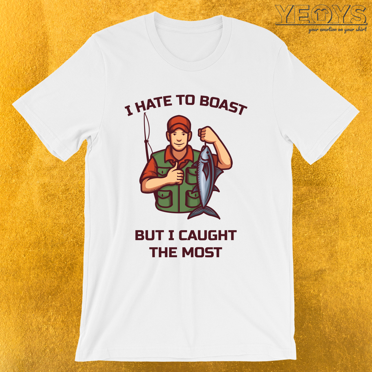 I Hate To Boast But I Caught The Most – Funny Fishing Tee