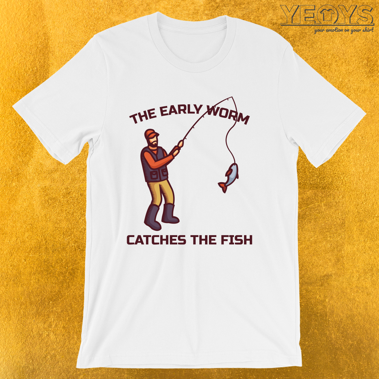 The Early Worm Catches The Fish – Funny Fishing Tee