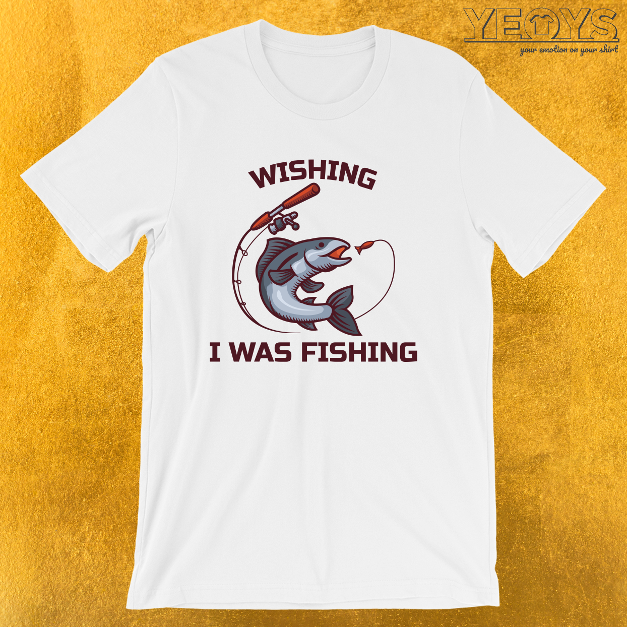 Wishing I Was Fishing – River & Lake Fishing Tee