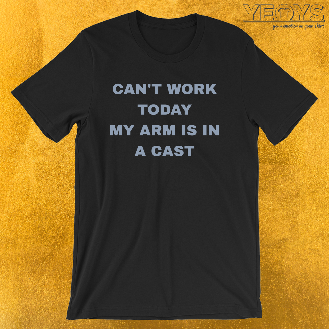 Can't Work Today My Arm Is In A Cast – Funny Fishing Tee