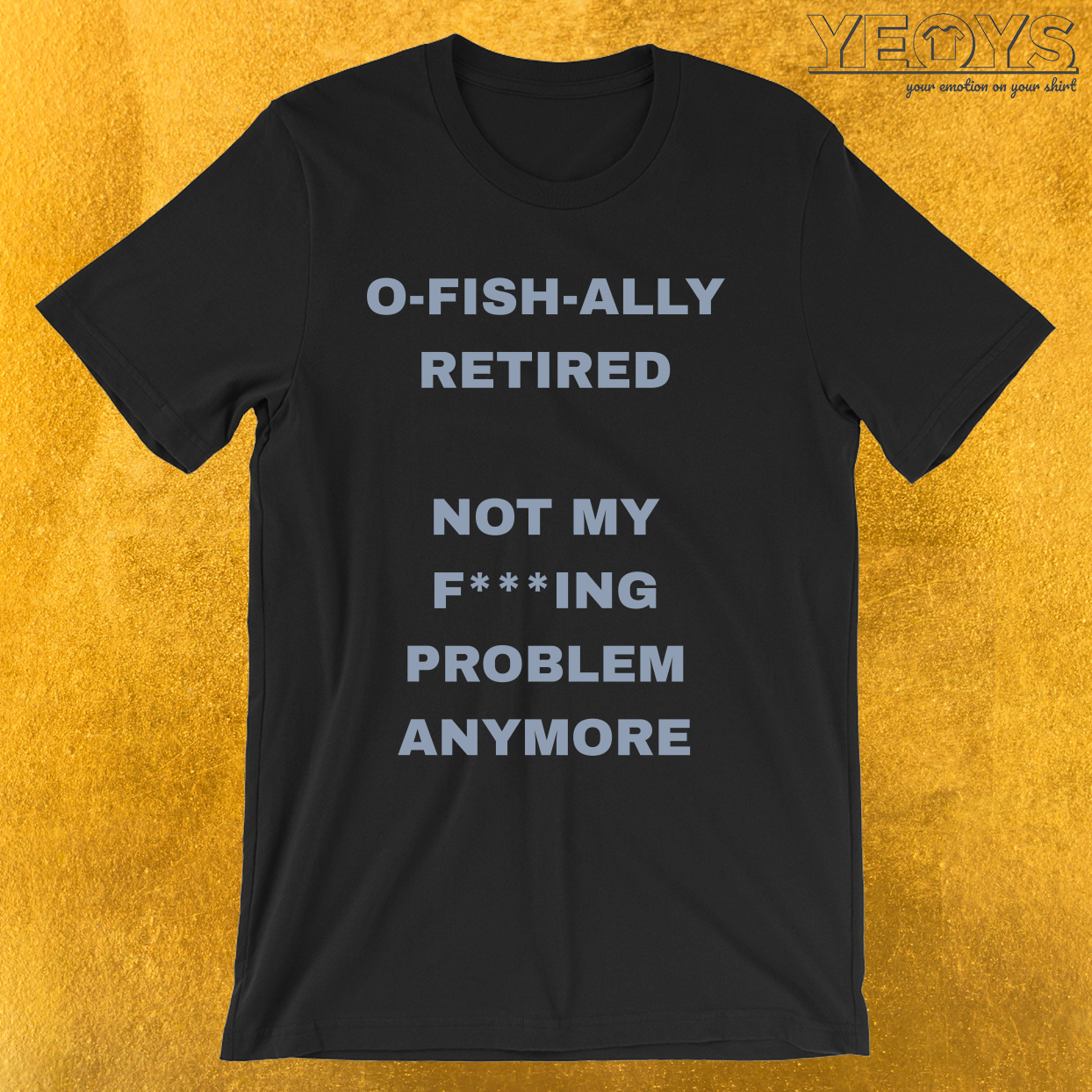O-Fish-Ally Retired – Old Fisherman Tee