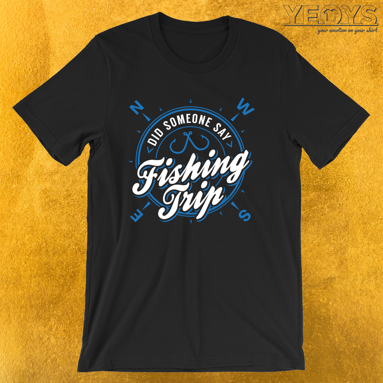 Lake & River Fishing – Did Someone Say Fishing Trip Tee