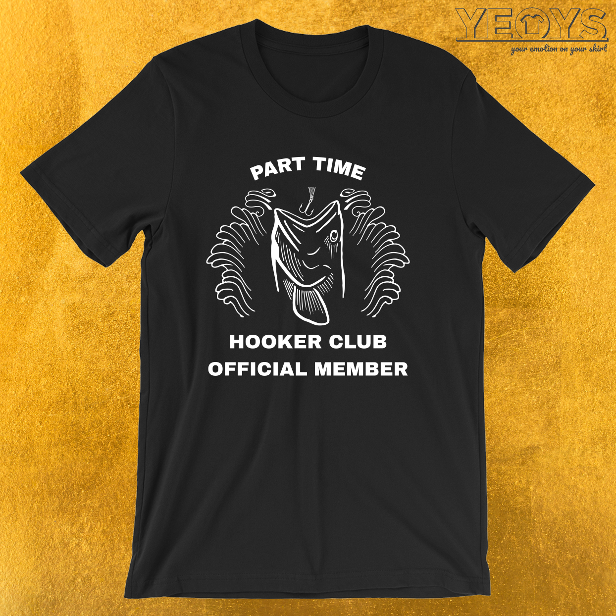 Part Time Hooker Club Official Member – Funny Fishing Trip Tee