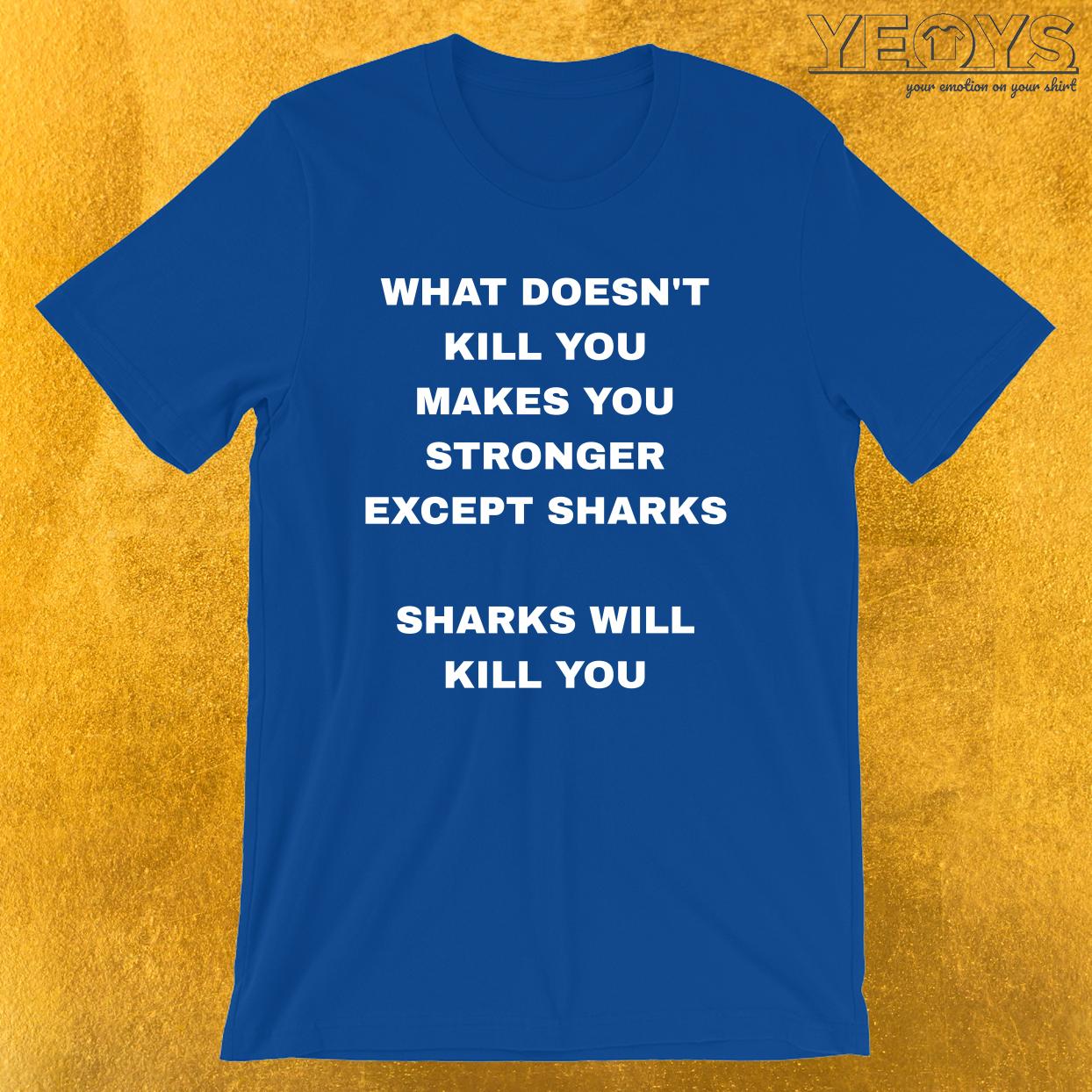 Sharks Will Kill You – Funny Shark Tee