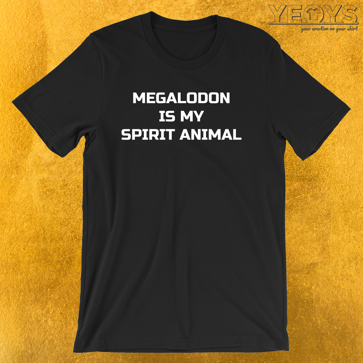 Megalodon Is My Spirit Animal – Megalodon Shark Tee