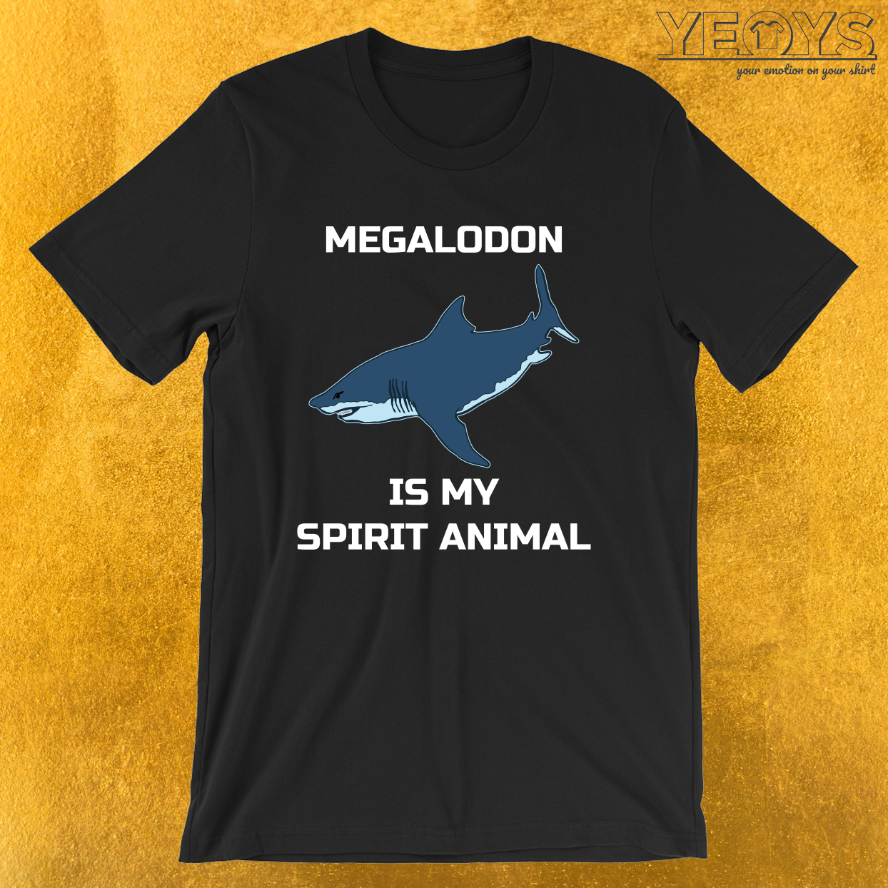 Megalodon Is My Spirit Animal – Megalodon Shark Tee