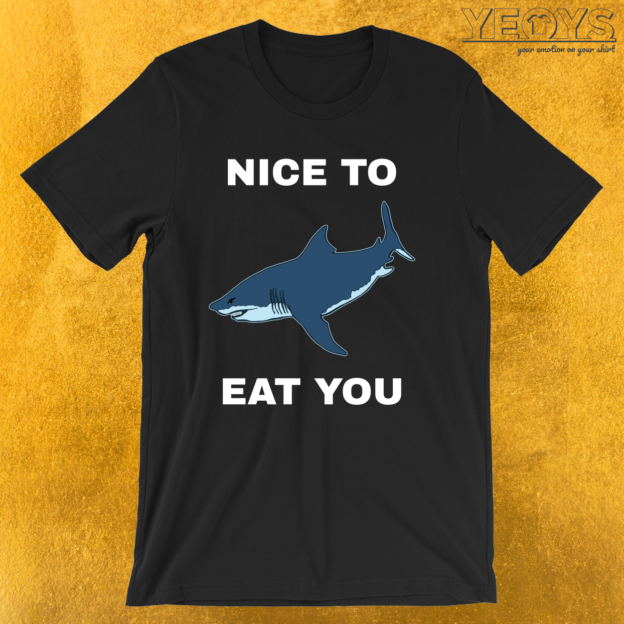 Funny Megalodon Shark – Nice To Eat You Tee